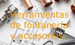 accesorios y herramientas de fontaneria